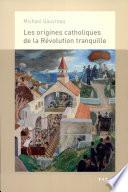 Les origines catholiques de la Révolution tranquille