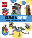 Create a Castle and Other Great LEGO Ideas Book