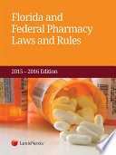 Florida and Federal Pharmacy Laws and Rules  2015 2016 Edition