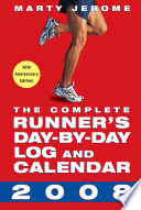 The Complete Runner S Day By Day Log And Calendar 2008