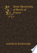 Some Memorials of Ren e of France