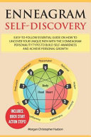 Enneagram Self Discovery Easy To Follow Essential Guide On How To Uncover Your Unique Path With The 9 Enneagram Personality Types To Build Self