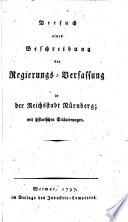 Versuch einer Beschreibung der Regierungs Verfassung in der Reichsstadt N  rnberg