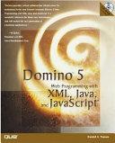 Domino 5 Web Programming with XML  Java  and JavaScript