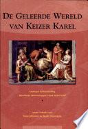 De geleerde wereld van Keizer Karel