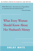 What Every Woman Should Know about Her Husband s Money