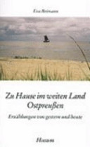 Zu Hause im weiten Land Ostpreußen