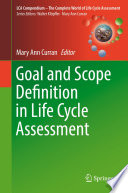 Goal and Scope Definition in Life Cycle Assessment