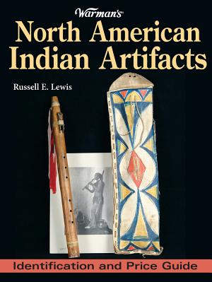Warman's North American Indian Artifacts: Identification and Price Guide - ISBN:9780896894211