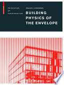 Building Physics of the Envelope It Is Here That Building Physics Parameters