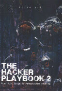 The Hacker Playbook 2 : solid game plan, ethical hackers,...