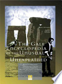 The Gale Encyclopedia of the Unusual and Unexplained