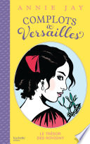 Complots    Versailles   Tome 4