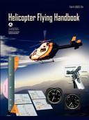 Helicopter Flying Handbook  Faa 8083 21A
