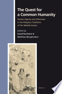 The Quest For A Common Humanity : common humanity for all human beings from antiquity...