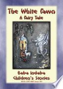 THE WHITE FAWN   A Fairy Tale