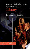 Geographical Information Systems  GIS  in Library and Information Services