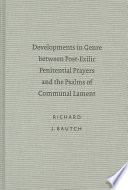 Developments in Genre Between Post Exilic Penitential Prayers and the Psalms of Communal Lament