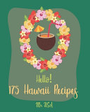 Hello 175 Hawaii Recipes