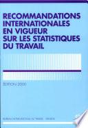Recommandations internationales en vigueur sur les statistiques du travail