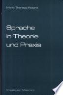 Sprache in Theorie und Praxis