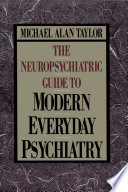Neuropsychiatric Guide to Modern Everyday Psychiat