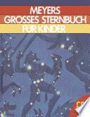 Meyers Grosses Sternbuch für kinder