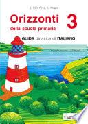 Orizzonti  Guida didattica di italiano  Per la 3a classe elementare