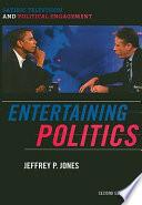 Entertaining Politics