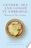 Gender Sex And Gossip In Ambridge