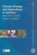 Climate Change And Agriculture In Jamaica : on vulnerability, past trends in climate, and...