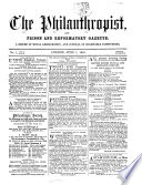 The Philanthropist  and prison and reformatory gazette   Continued as  The Philanthropist  and social science gazette