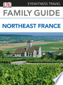 Eyewitness Travel Family Guide to France  Northeast France