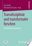 Transdisziplinär und transformativ forschen