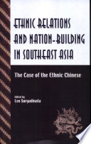 Ethnic Relations and Nation Building in Southeast Asia