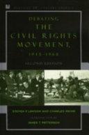 Debating the Civil Rights Movement  1945 1968