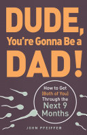 Dude  You re Gonna Be a Dad