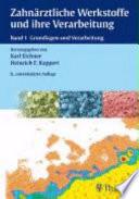 Zahnärztliche Werkstoffe und ihre Verarbeitung. 1. Grundlagen und Verarbeitung