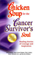 Chicken Soup for the Cancer Survivor's Soul *was Chicken Soup fo