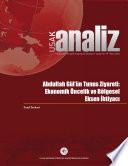 Abdullah Gül'ün Tunus Ziyareti: Ekonomik Öncelik ve Bölgesel Eksen İhtiyacı