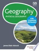 Geography for Common Entrance  Physical Geography