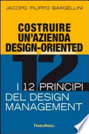 Costruire un azienda design oriented  I 12 principi del design management