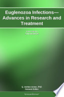 Euglenozoa Infections Advances In Research And Treatment 2012 Edition