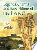 Legends  Charms and Superstitions of Ireland