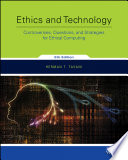 Ethics and Technology  Controversies  Questions  and Strategies for Ethical Computing  5th Edition