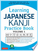 Learning Japanese Kanji Practice Book Volume 1