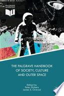 The Palgrave Handbook of Society  Culture and Outer Space