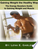 Gaining Weight the Healthy Way: How to Gain Weight Safely and Effectively!