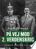 P   vej mod 2  verdenskrig  Europ  isk storpolitik 1919 1939