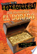 The Search for El Dorado  Totally True Adventures
